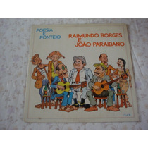 Raimundo Borges E João Paraibano-lp-vinil-poesia E Ponteio