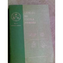 Livro - Ciências Na Escola Primária - 1° Ao 5° Anos - Mec