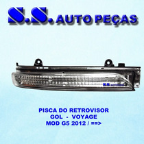 Pisca Retrovisor Gol Voyage G6 Sinaleira Retrovisor 2012/