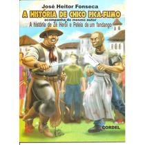 A História De Chico Pica-fumo - José Heitor Fonseca