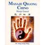Masaje Qigong Chino Masaje General - Jwing Ming - Continente