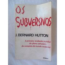 Os Subversivos ¿ J. Bernard Hutton