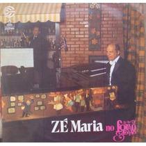 Zé Maria Lp Zé Maria No Forno E Fogão 1973 Stereo