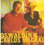 Cd Oswaldir & Carlos Magrão - Pampa Na Garupa - Usado***
