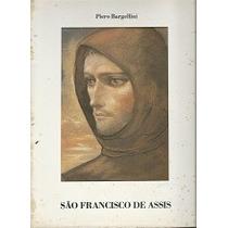 São Francisco De Assis - Piero Bargellini