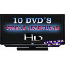 10 Dvd´s Vídeo Aberturas Full Hd 1920x1080 Alta Resolução