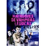Dvd Matadores De Vampiras Lesbicas