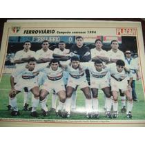 Miniposter Ferroviário Campeão Cearense 1994 Placar Fret Gra