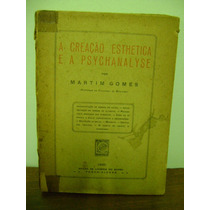 Livro Criação Estética Psicanálise - Martim Gomes 1930