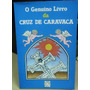 Livro O Genuíno Livro Da Cruz De Caravaca - Pércio Ankara