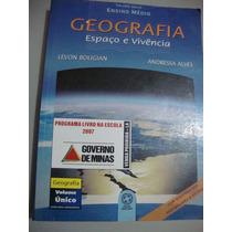 Livro Geografia - Espaço E Vivência Ens. Médio Vol Unico