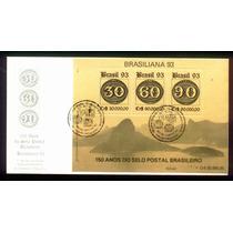 Fdc 590 - Brasiliana 93 - 150 Anos Do Selo Postal Brasileiro