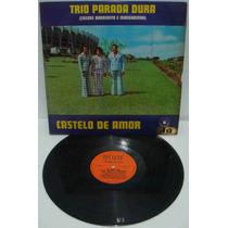 Trio Parada Dura Lp Usado Castelo De Amor 1978