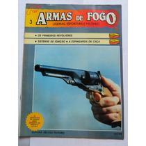 Revista Armas De Fogo Nº3 1985 Revolveres Ignição Espingarda