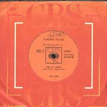 Claudia Telles - Compacto De Vinil Fim De Tarde 1976