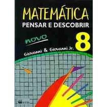 Livro - Matemática Pensar E Descobrir 8ª Série - Giovanni