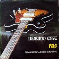 Lp Vinil - Poly - Moendo Café - 1976