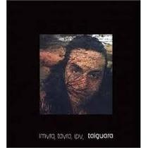 Taiguara Imyra,tayra,ipy [cd Novo De Fabrica]
