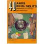 Libro, 40 Años En El Delito De Felix Vargas Chacón.