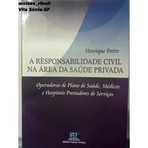 Livro A Responsabilidade Civil Na Área Da Saúde Privada - L0