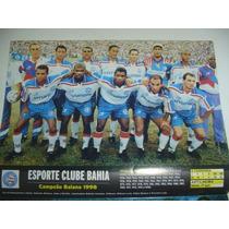 Miniposter Bahia 1998 E Ceará Campeão 1998 Placar Fret Grats