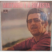 Miltinho C/regional Do Canhoto - E A Seresta - 1970
