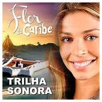 Cd Flor Do Caribe Nacional Trilha Da Novela