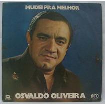 Lp Osvaldo Oliveira - Mudei Pra Melhor - 1975 - Amc