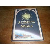Livro A Conduta Magica Cesar Romao Ref.152