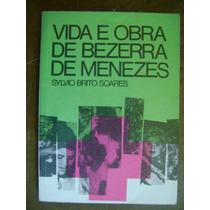 Vida E Obra De Bezerra De Menezes Sylvio Brito Soares