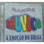 Cd Banda Muvuca - A Emoção Do Brega - Frete Gratis