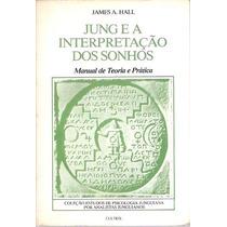 Livro Jung E A Interpretação Dos Sonhos James A. Hall