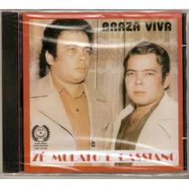 Cd Zé Mulato E Cassiano - Braza Viva - Novo***