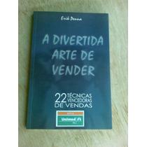 Livro - A Divertida Arte De Vender - Erik Penna