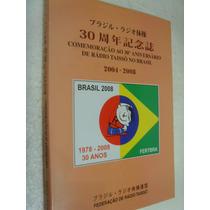Livro Comemoração 30 Anos Aniversário Da Rádio Taissô
