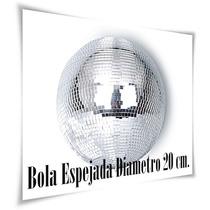 Bola Espejada Diametro 20 Cm.espejos E.reforzados P/boliche