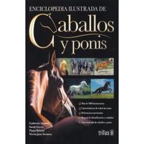 Enciclopedia Ilustrada De Caballos Y Ponis