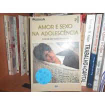 Naumi Vasconcelos - Amor E Sexo Na Adolescencia- Ed. Moderna
