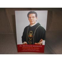 Feridas Da Alma (padre Reginaldo Manzotti)