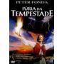 Furia Da Tempestade (peter Fonda) Dvd
