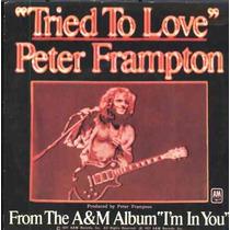 Peter Frampton Compacto De Vinil Tried To Love 1977