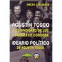 Agustin Tosco Y El Sindicato De Luz Y Fuerza De Cordoba