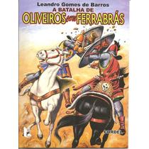 A Batalha De Oliveiros Com Ferrabrás - Literatura De Cordel