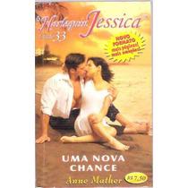 Livro Harlequin Jessica Uma Nova Chance Anne Mather Ed. 33