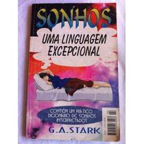Sonhos ¿ Uma Linguagem Excepcional ¿ G. A. Stark