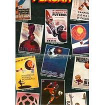 Poster Cartazes Copas Do Mundo De 1930/1978 Era D Placar 555