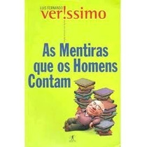 As Mentiras Que Os Homens Contam. Autor: Luiz Fernado Veriss