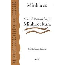 Livro: Minhocultura - Minhocas - José Eduardo Pereira
