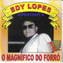 Edy Lopes O Magnifico Do Forró Banda Forró Melhor