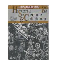 História , Sociedade E Cidadania - 8º Ano - Alfredo Boulos J